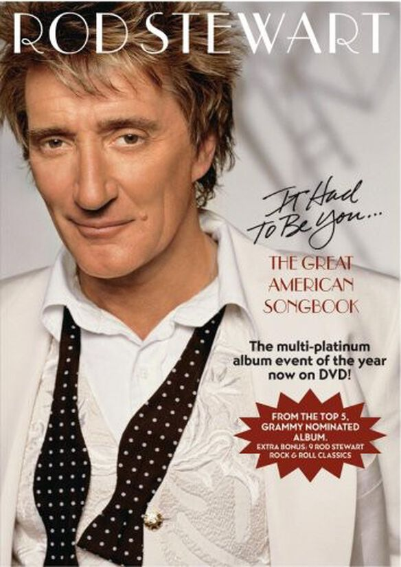 Rod Stewart: It Had to Be You…The Great American Songbook