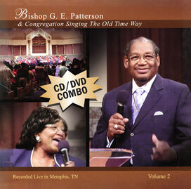 G.E. Patterson - Singing The Old Time Way, Volume 2 Cd/dvd Combo
