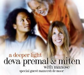 Deva Premal & Miten with Manose - A Deeper Light