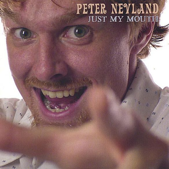 Peter Nevland - Just My Mouth