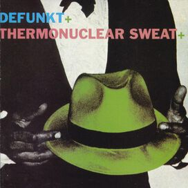 Defunkt - Defunkt/Thermonuclear Sweat