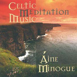 Áine Minogue - Celtic Meditation Music
