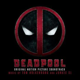 Tom Holkenborg/Junkie XL - Deadpool [Original Soundtrack]
