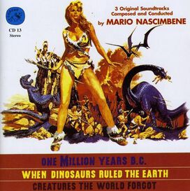 Mario Nascimbene - One Million Years B.C. / When Dinosaurs Ruled the Earth / Creatures the World Forgot (Original Soundtracks)