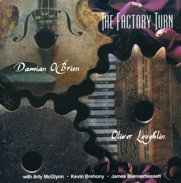 Oliver Loughlin Damian O'Brien - The Factory Turn