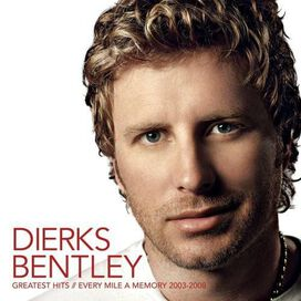 Dierks Bentley - Greatest Hits: Every Mile a Memory
