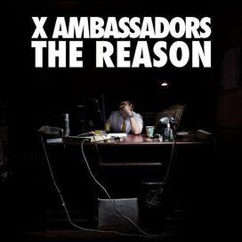 X Ambassadors - Reason