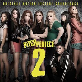 Original Soundtrack - Pitch Perfect 2 [Original Motion Picture Soundtrack]