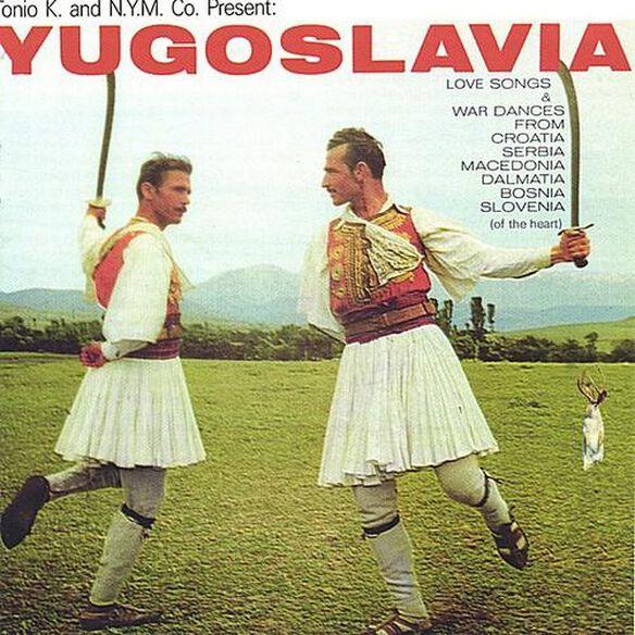 Tonio K. - Yugoslavia