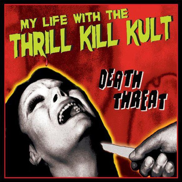 My Life with the Thrill Kill Kult - Death Threat