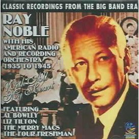 Ray Noble & His American Radio & Recording Orchestra - With All My Heart