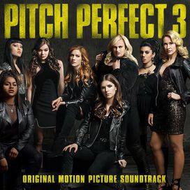 Original Soundtrack - Pitch Perfect 3 [Original Motion Picture Soundtrack]