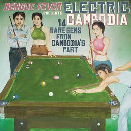 Various Artists - Dengue Fever Presents: Electric Cambodia