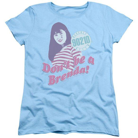 90210 Dont Be A Brenda Short Sleeve Womens Tee Light T-Shirt