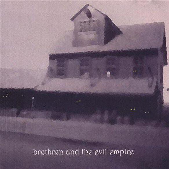 Brethren & The Evil Empire