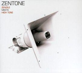 Zentone/High Tone - Zenzile Meets High Tone
