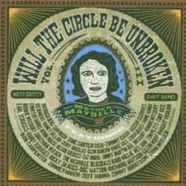 The Nitty Gritty Dirt Band - Will the Circle Be Unbroken, Vol. 3