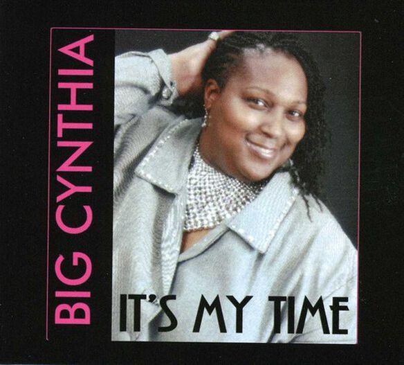 Big Cynthia - It's My Time