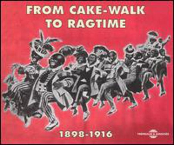 Various Artists - From Cake-Walk to Ragtime 1898-1916