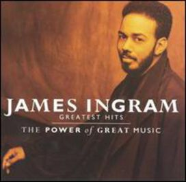 James Ingram - Greatest Hits Power of Greatest Music