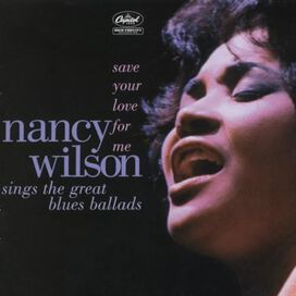 Nancy Wilson - Save Your Love For Me...
