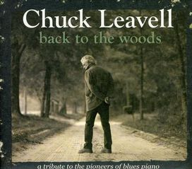 Chuck Leavell - Back To The Woods: Tribute To Pioneers Of Blues