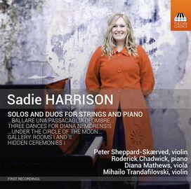Peter Sheppard Skærved / Roderick Chadwick / Diana Mathews / Mihailo Trandafilovski - Sadie Harrison: Solos and Duos for Strings and Piano