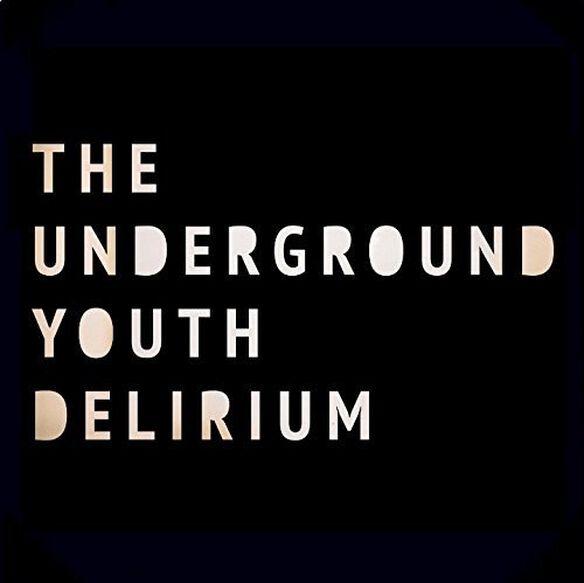 Underground Youth - Delirium