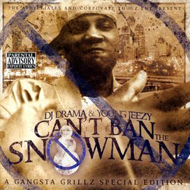 Young Jeezy - You Can't Ban the Snowman