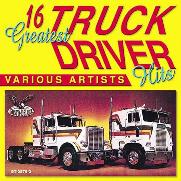 16 Greatest Truck Driving Hits / Various