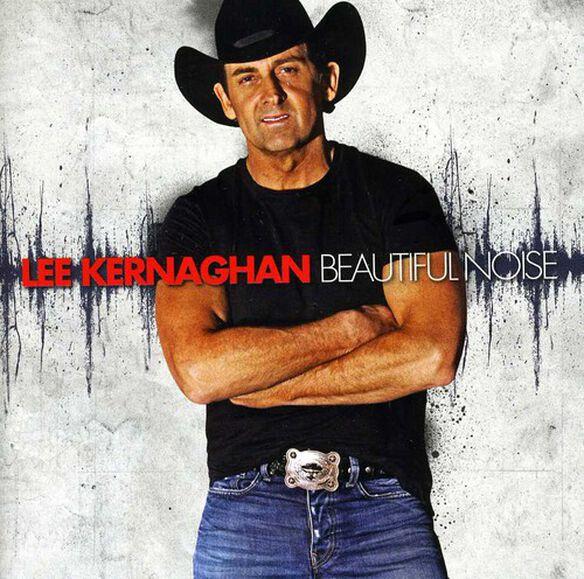 Lee Kernaghan - Beautiful Noise