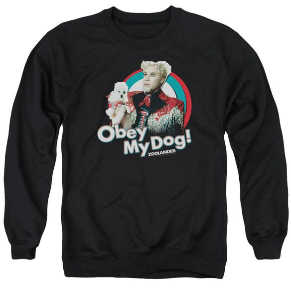 Zoolander Obey My Dog Adult Crewneck Sweatshirt