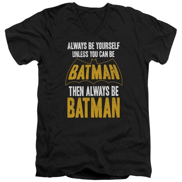 Batman Be Batman Short Sleeve Adult V Neck T-Shirt