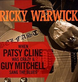 Ricky Warwick - When Patsy Cline Was Crazy (And Guy Mitchell Sang The Blues)/Hearts On