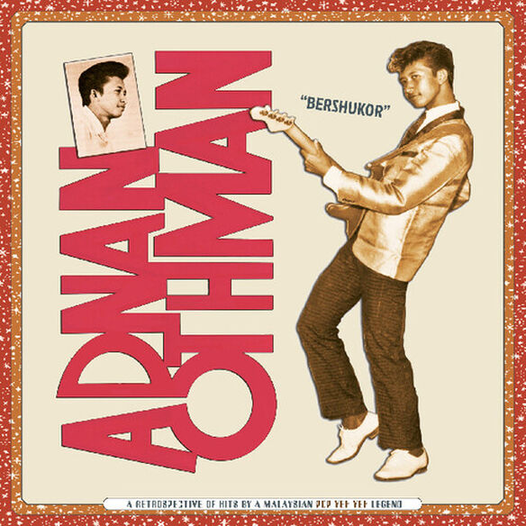Adnan Othman - Bershukor: A Retrospective of Hits by a Malaysian Pop Yeh Yeh Legend