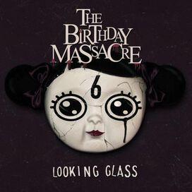 The Birthday Massacre - Looking Glass