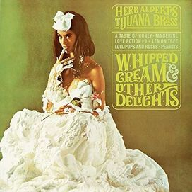 Herb Alpert's & the Tijuana Brass/Herb Alpert - Whipped Cream & Other Delights