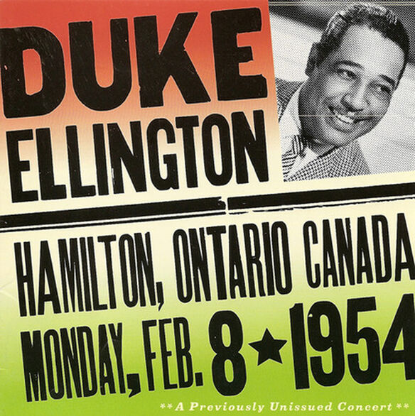 Duke Ellington - Live in Hamilton Ontario Canada 2/8/1954