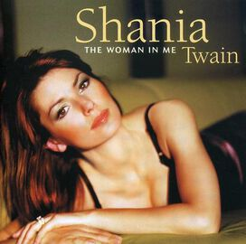 Shania Twain - Woman in Me