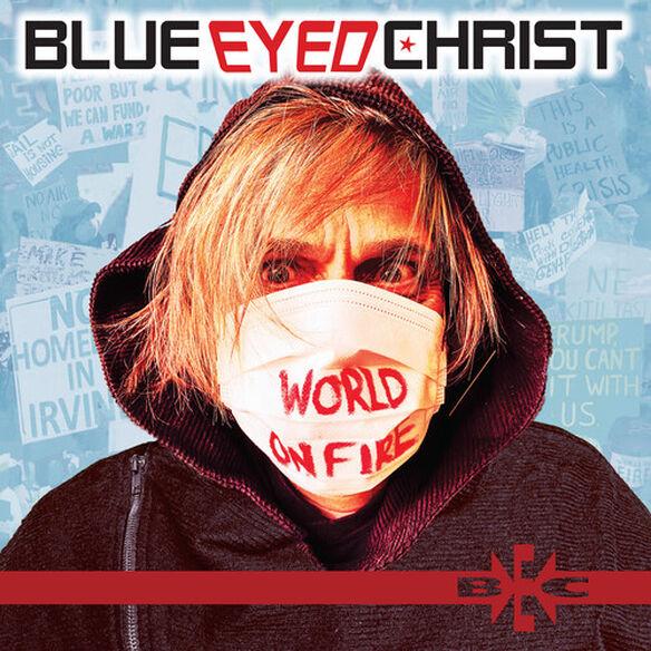 Blue Eyed Christ - World On Fire