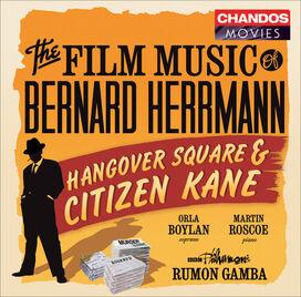 Rumon Gamba - The Film Music of Bernard Herrmann: Hangover Square & Citizen Kane