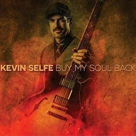 Kevin Selfe - Buy My Soul Back
