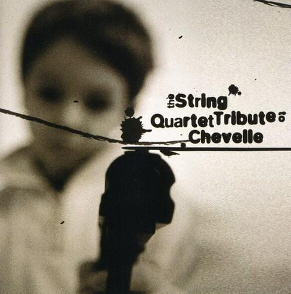 String Quartet Tribute To Chevelle / Various