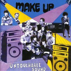 The Make-Up - Untouchable Sound