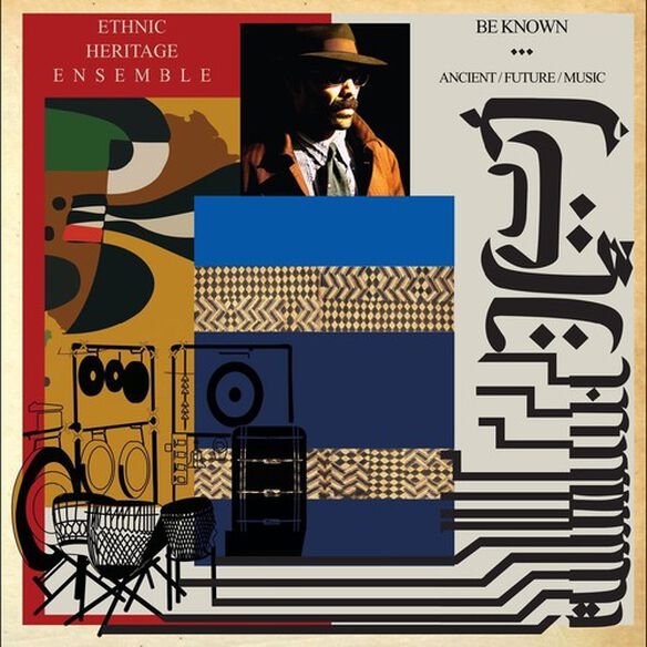 Ethnic Heritage Ensemble - Be Known Ancient / Future / Music
