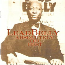 Leadbelly - Absolutely the Best
