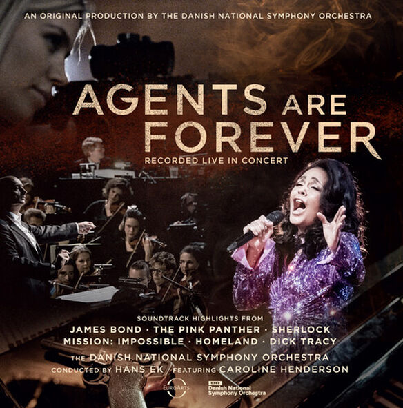 Danish National Symphony Orchestra - Agents Are Forever - Film Music From The World Of James Bond & Others