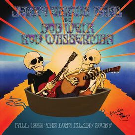 Jerry Garcia Band / Bob Weir / Rob Wasserman - Fall 1989: The Long Island Sound