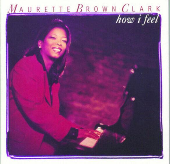 Maurette Brown Clark - How I Feel