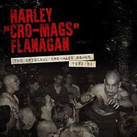 Harley Flanagan - Original Cro-mags Demos 1982-1983